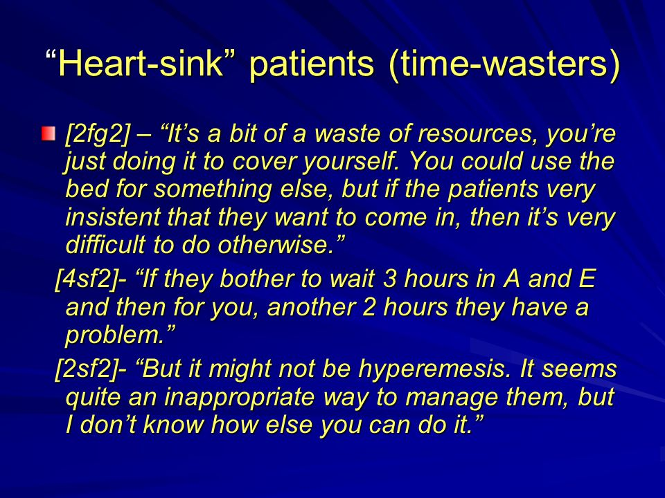 Heart-sink patients (time-wasters)