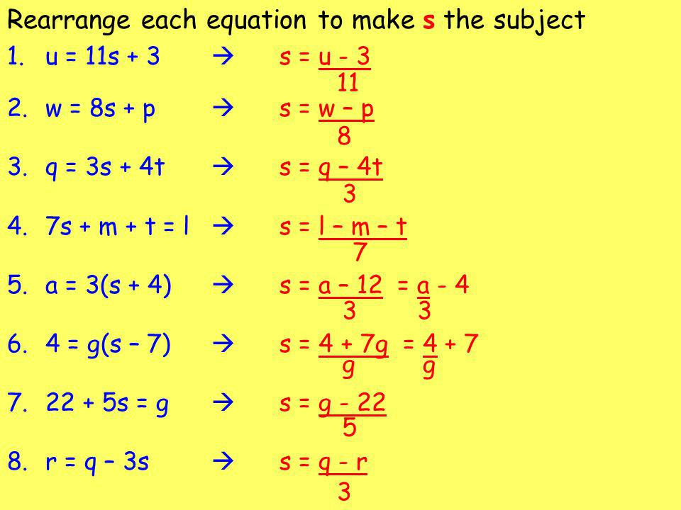 Rearrange each equation to make s the subject