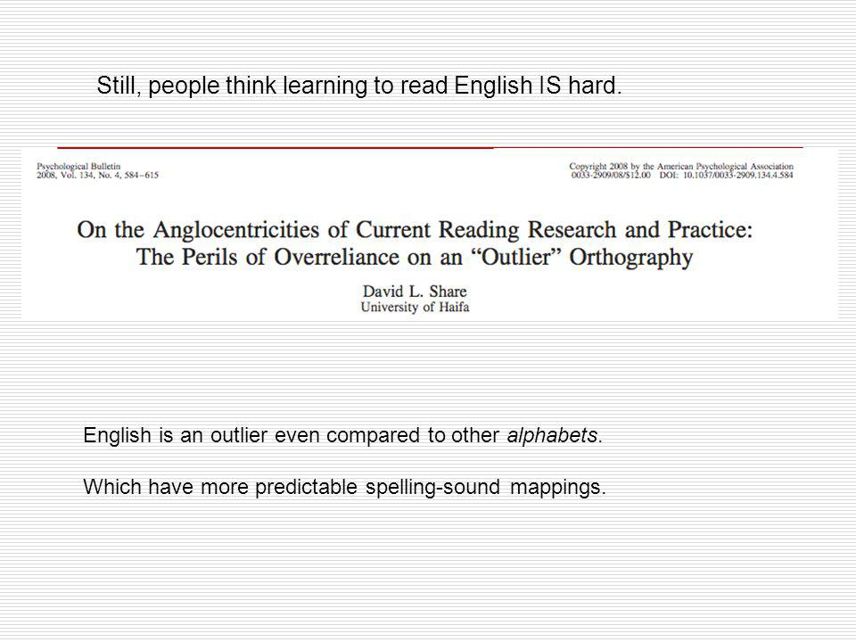 Still, people think learning to read English IS hard.