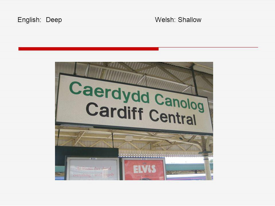 English: Deep Welsh: Shallow