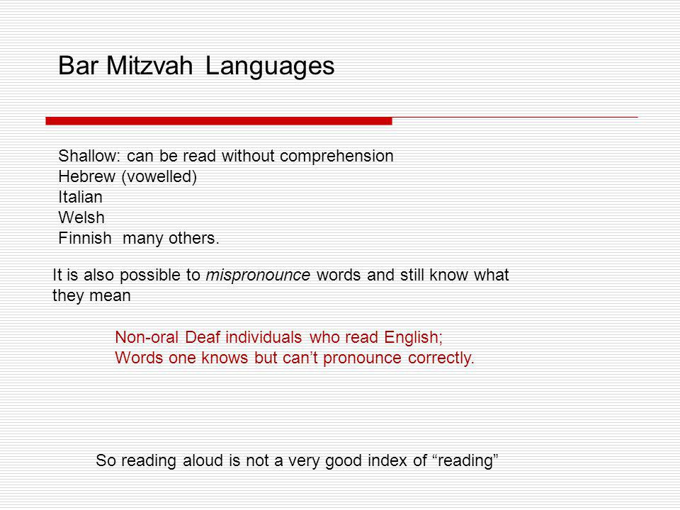 Bar Mitzvah Languages Shallow: can be read without comprehension