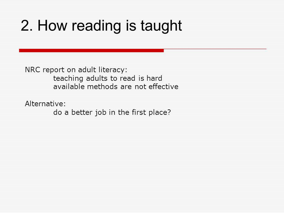 2. How reading is taught NRC report on adult literacy: