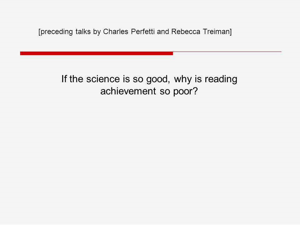 If the science is so good, why is reading achievement so poor