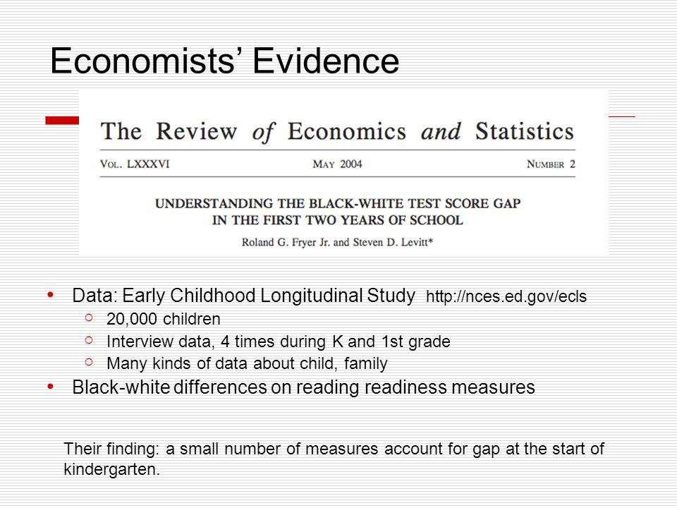 Economists' Evidence Data: Early Childhood Longitudinal Study http://nces.ed.gov/ecls. 20,000 children.