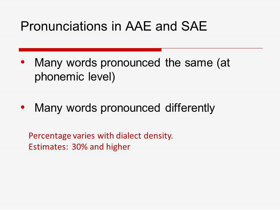 Pronunciations in AAE and SAE