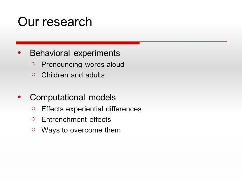 Our research Behavioral experiments Computational models