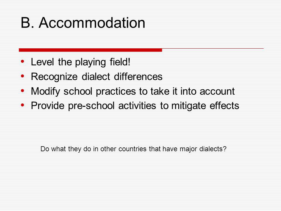 B. Accommodation Level the playing field!