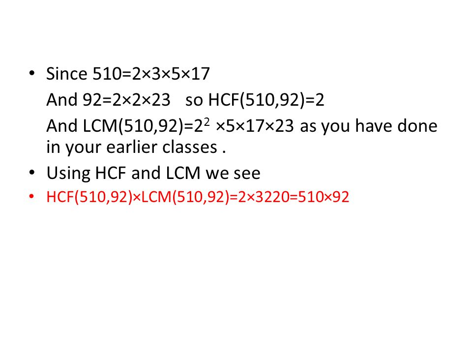 And LCM(510,92)=22 ×5×17×23 as you have done in your earlier classes .