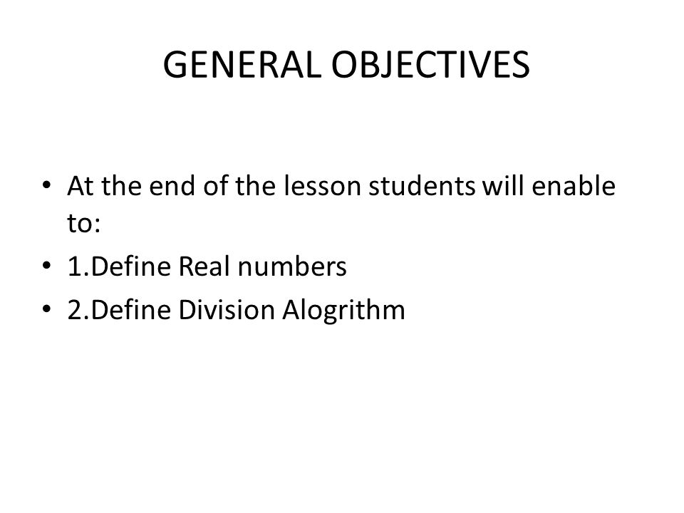GENERAL OBJECTIVES At the end of the lesson students will enable to: