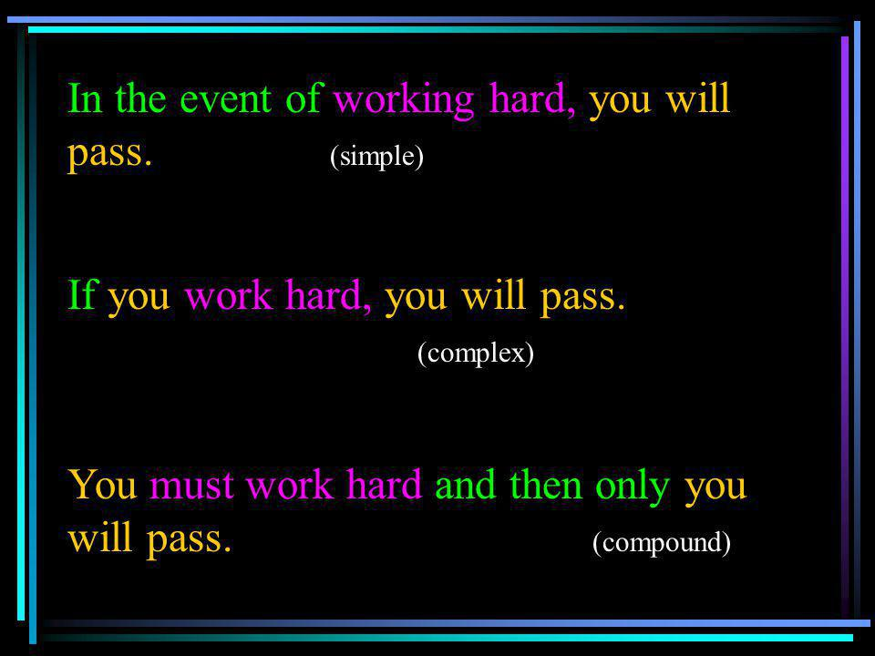 In the event of working hard, you will pass. (simple)
