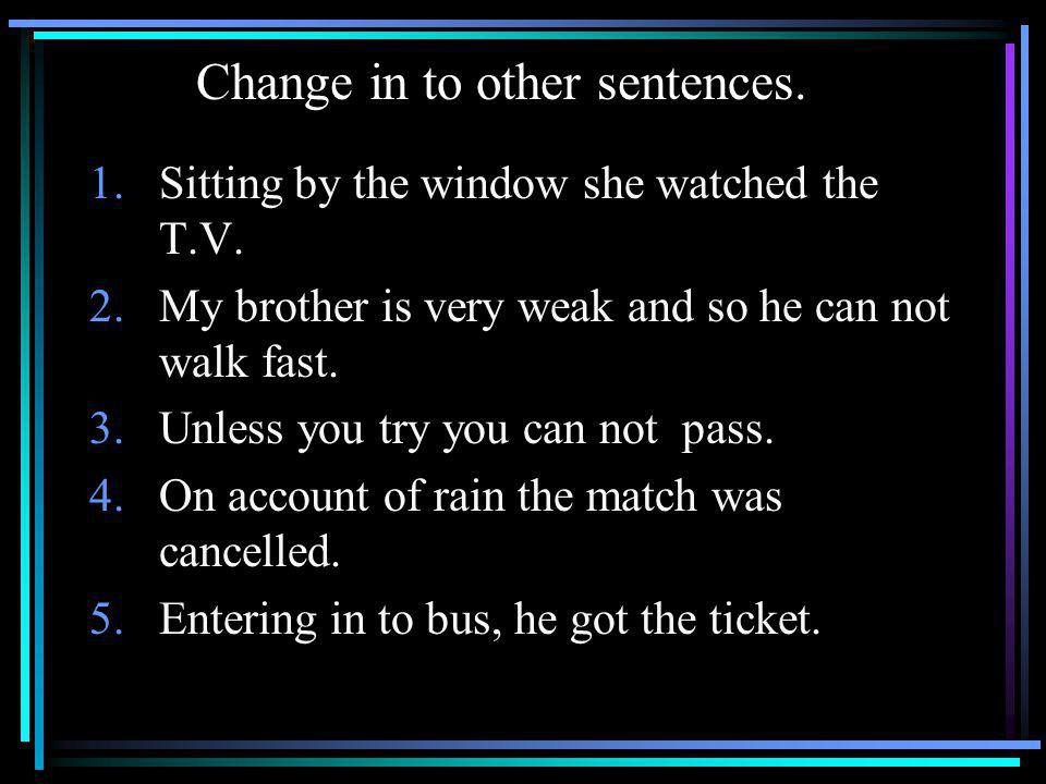 Change in to other sentences.