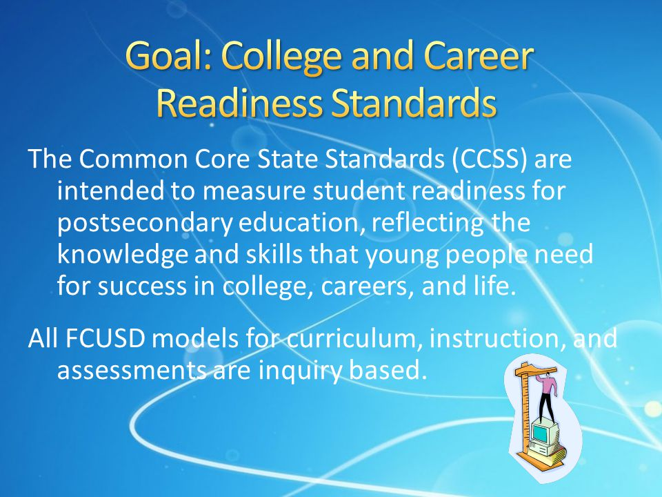 Goal: College and Career Readiness Standards