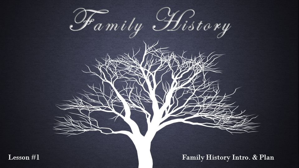 Family History Intro. & Plan