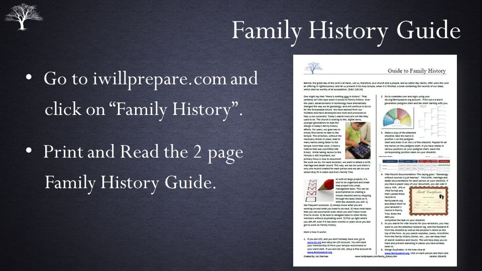 Family History Guide Go to iwillprepare.com and