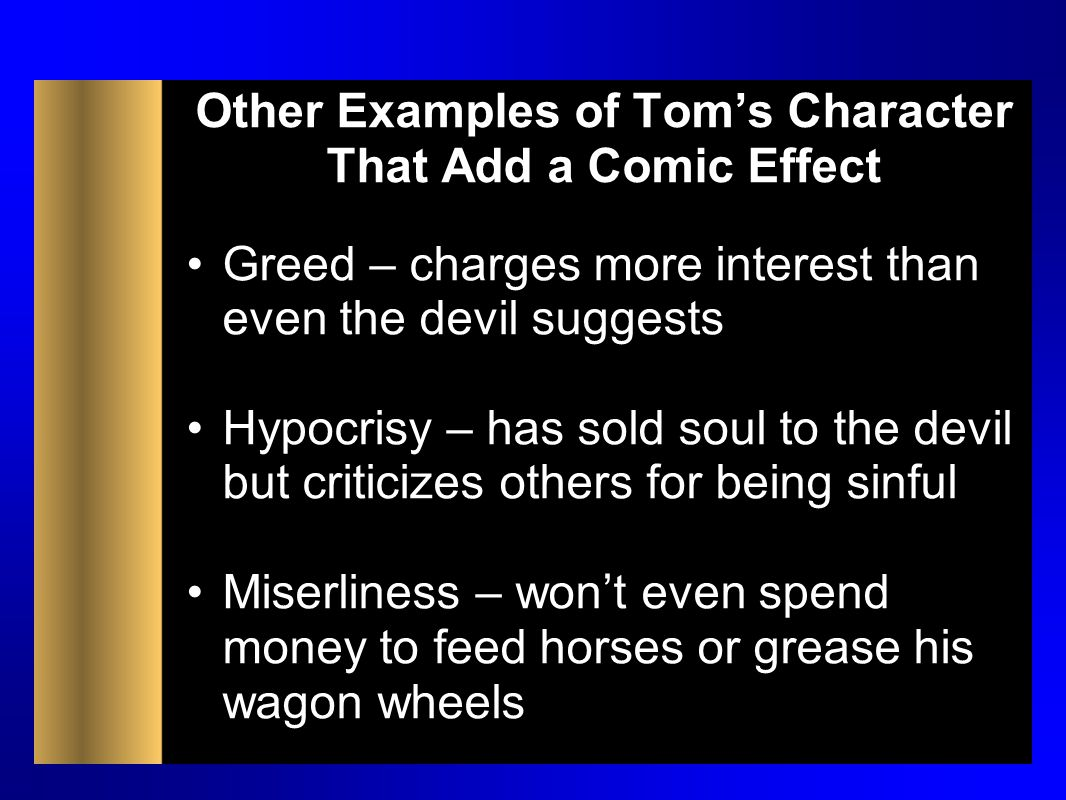 Other Examples of Tom's Character That Add a Comic Effect