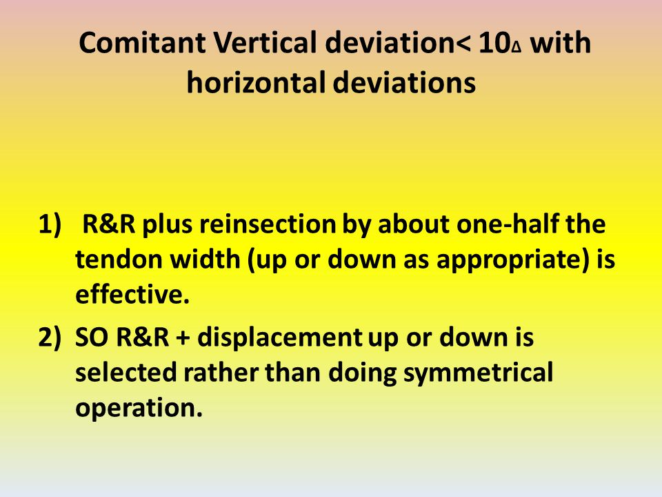 Comitant Vertical deviation< 10∆ with horizontal deviations