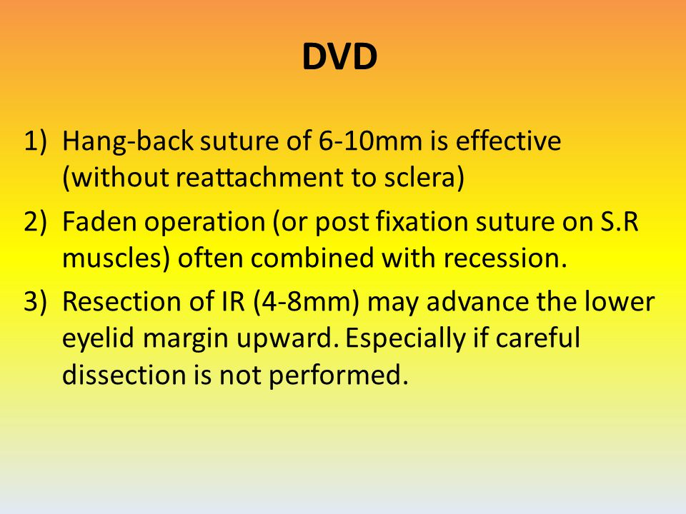 DVD Hang-back suture of 6-10mm is effective (without reattachment to sclera)