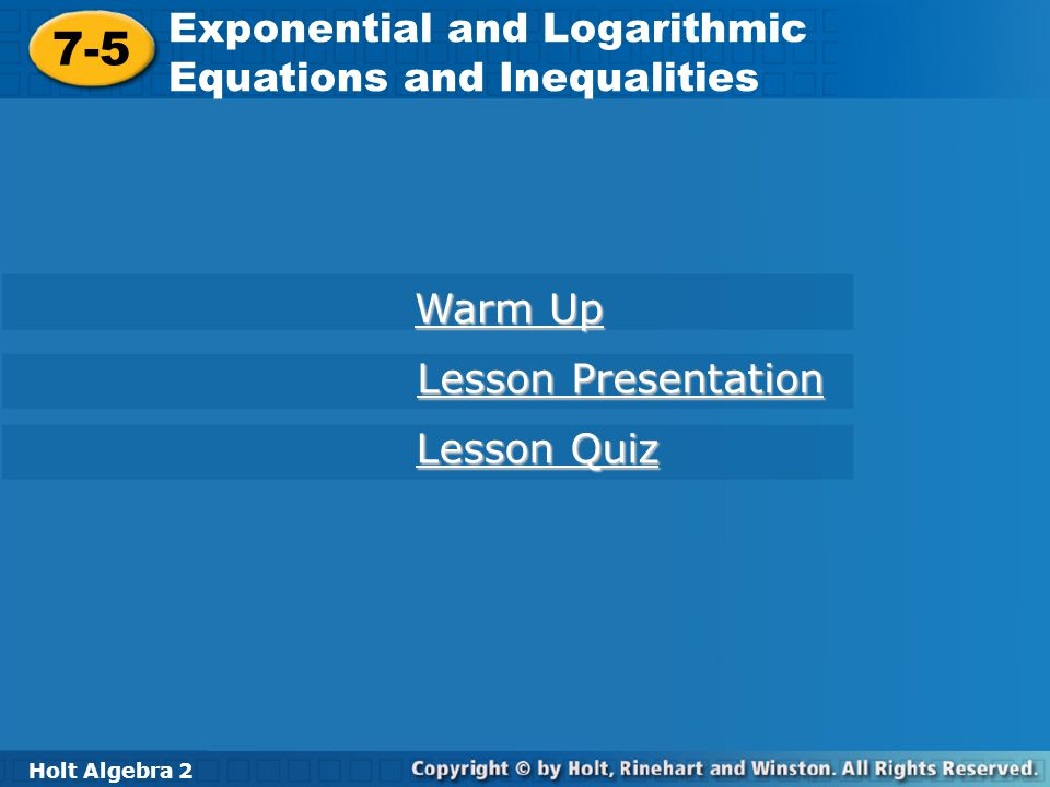 7-5 Exponential and Logarithmic Equations and Inequalities Warm Up