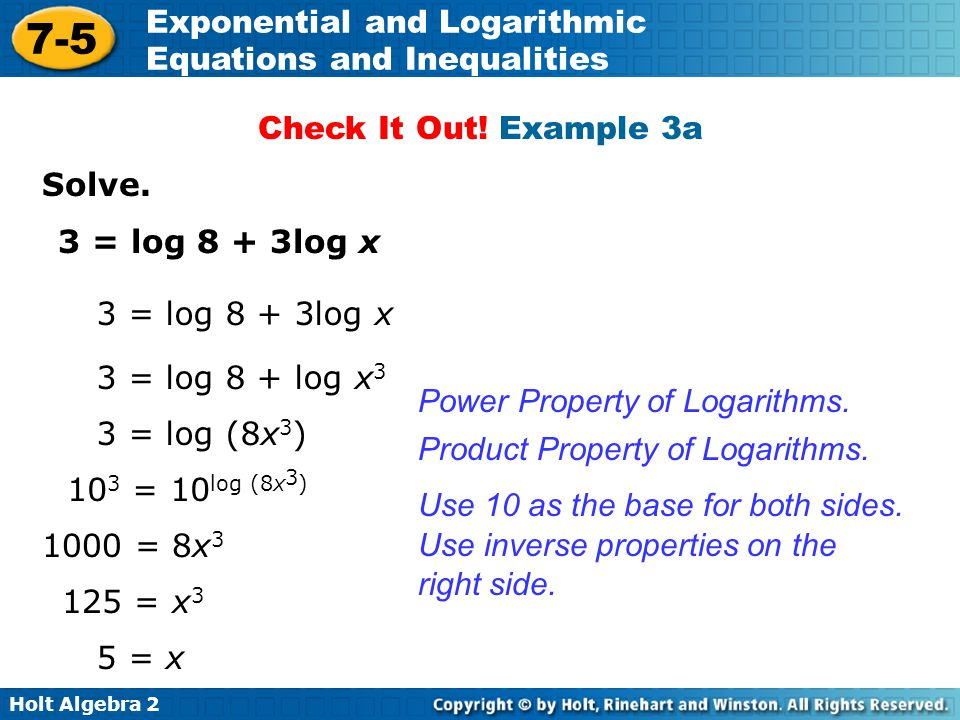 Check It Out! Example 3a Solve. 3 = log 8 + 3log x. 3 = log 8 + 3log x. 3 = log 8 + log x3. Power Property of Logarithms.