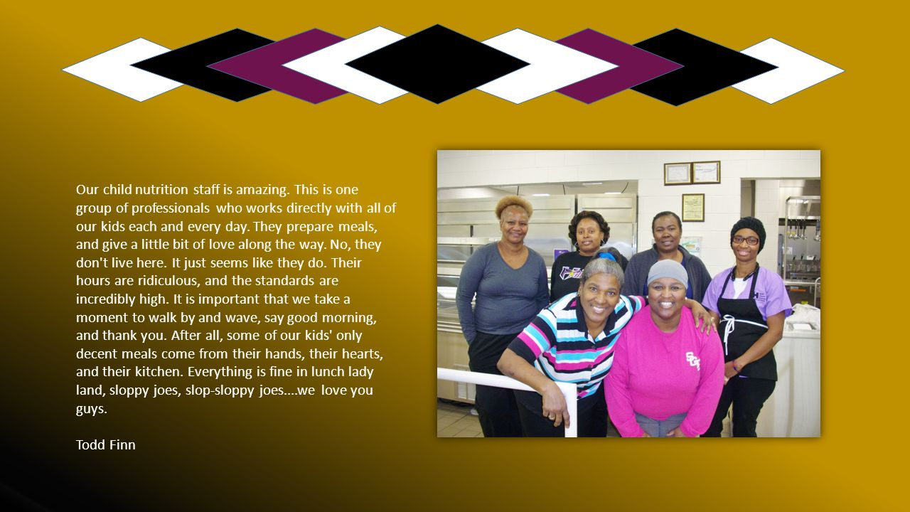 Our child nutrition staff is amazing