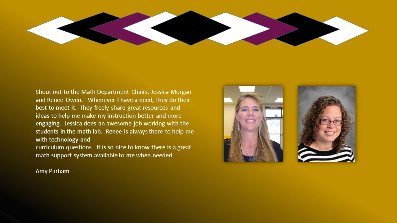 Shout out to the Math Department Chairs, Jessica Morgan and Renee Owen