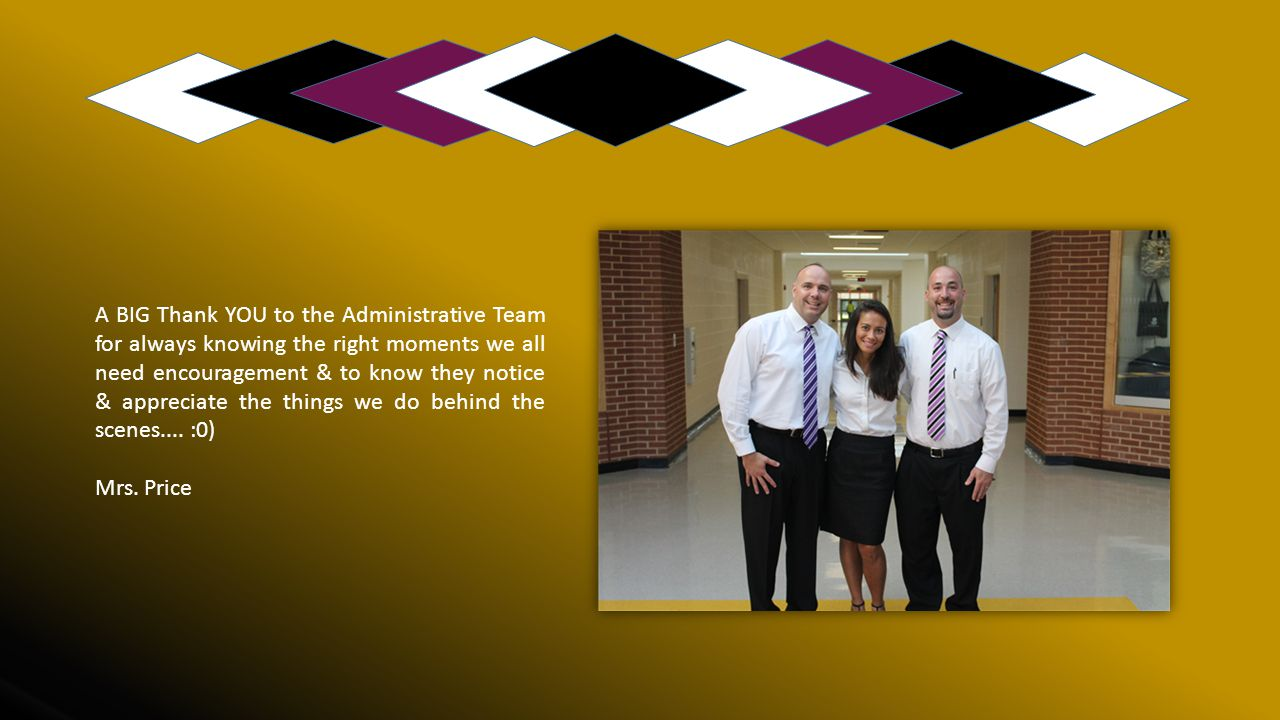 A BIG Thank YOU to the Administrative Team for always knowing the right moments we all need encouragement & to know they notice & appreciate the things we do behind the scenes.... :0)