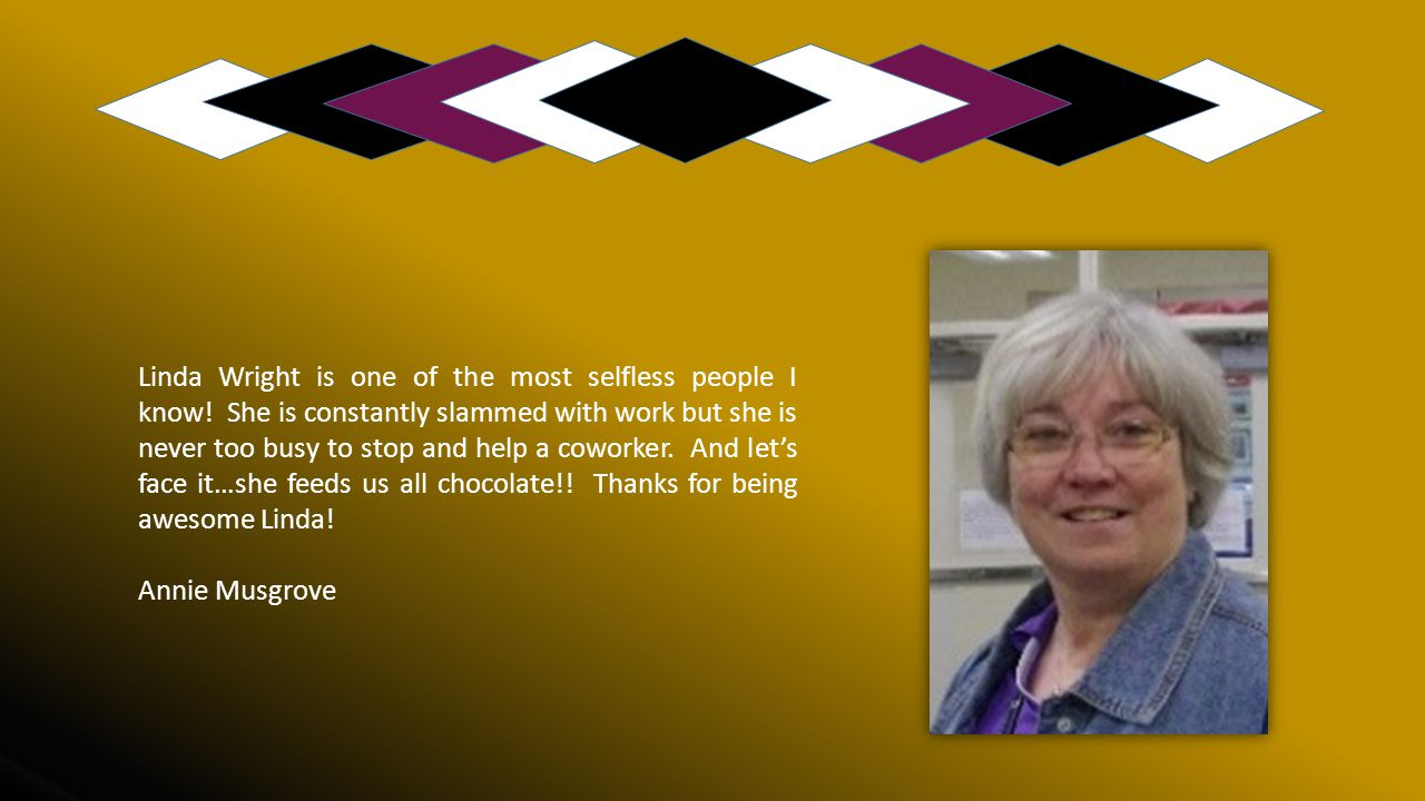 Linda Wright is one of the most selfless people I know