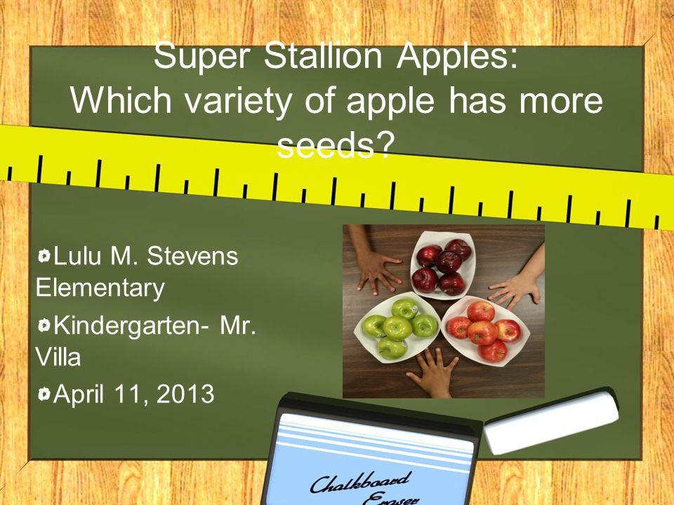 Super Stallion Apples: Which variety of apple has more seeds