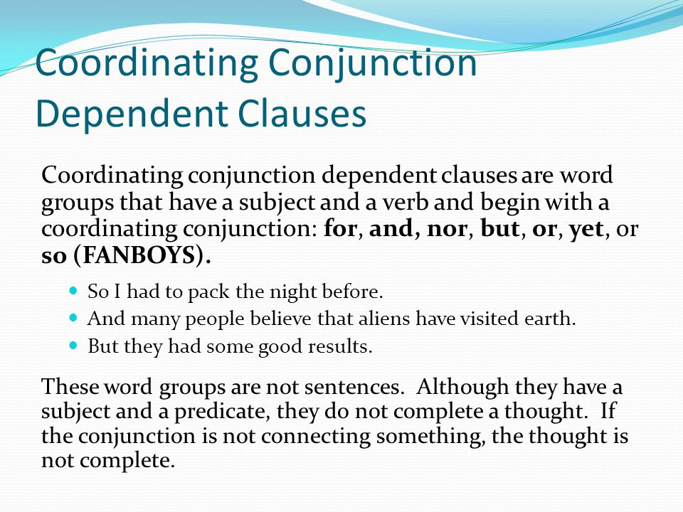 Coordinating Conjunction Dependent Clauses
