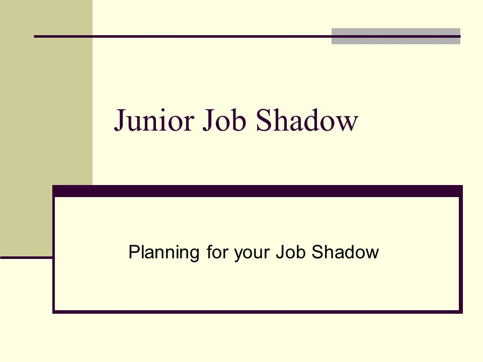 Planning for your Job Shadow