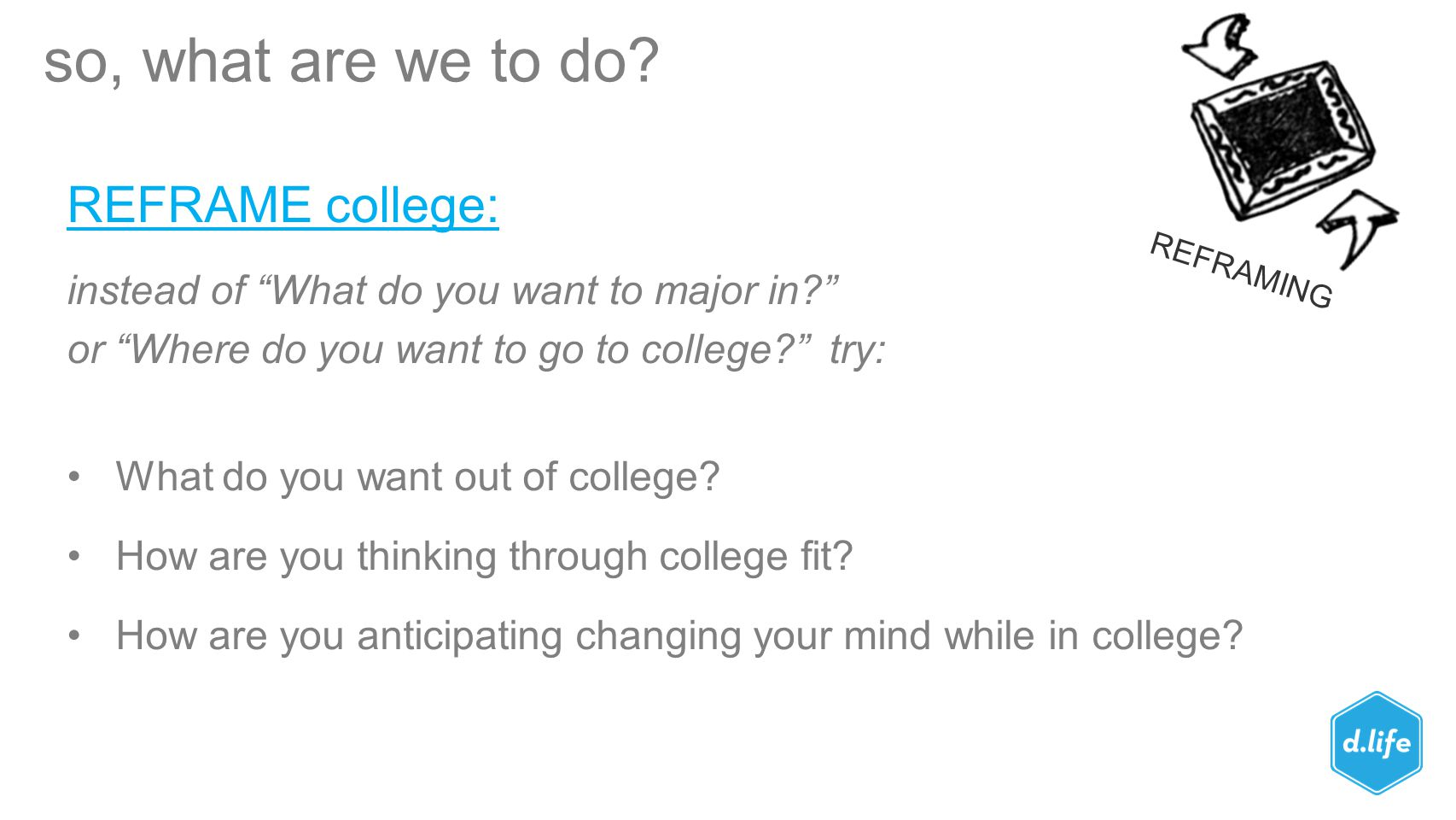 so, what are we to do REFRAME college: