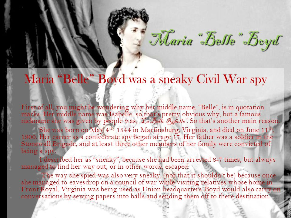 Maria Belle Boyd was a sneaky Civil War spy