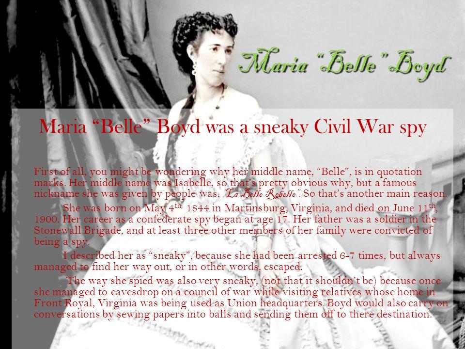 Maria Belle Boyd was a sneaky Civil War spy