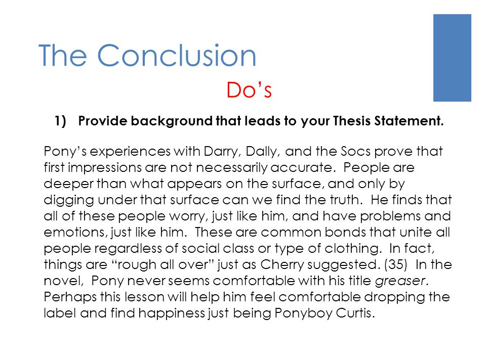 Provide background that leads to your Thesis Statement.