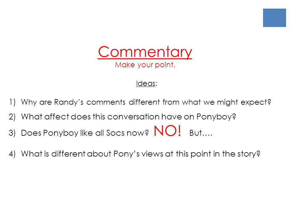 Commentary Make your point. Ideas: 1) Why are Randy's comments different from what we might expect