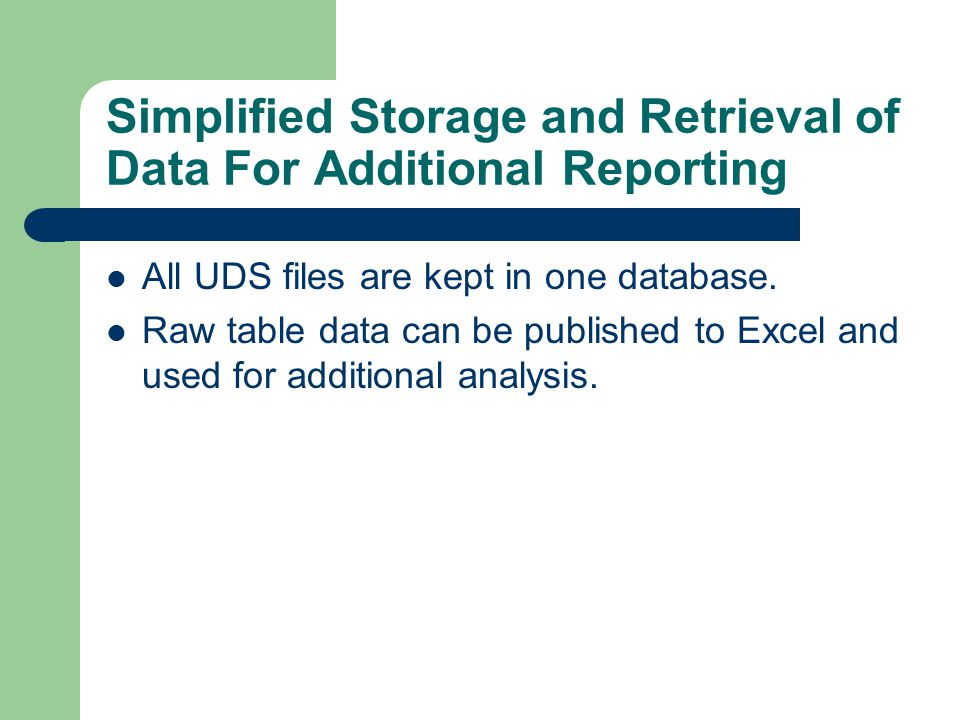 Simplified Storage and Retrieval of Data For Additional Reporting