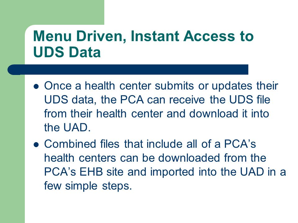 Menu Driven, Instant Access to UDS Data