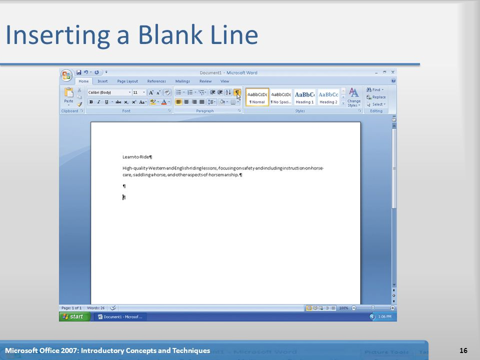 Inserting a Blank Line Microsoft Office 2007: Introductory Concepts and Techniques