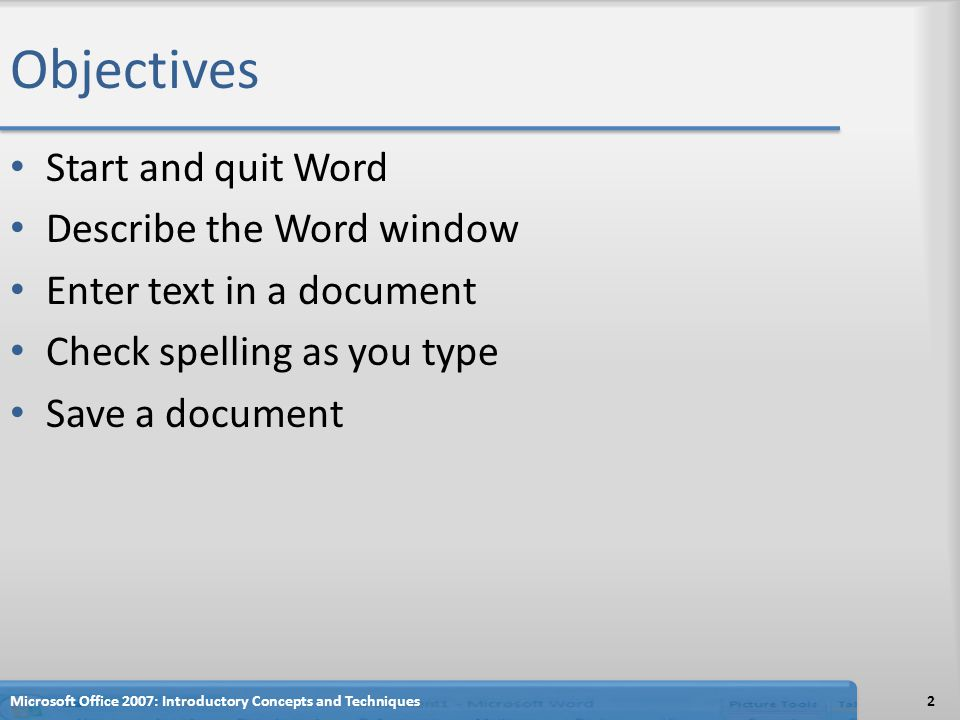 Objectives Start and quit Word Describe the Word window