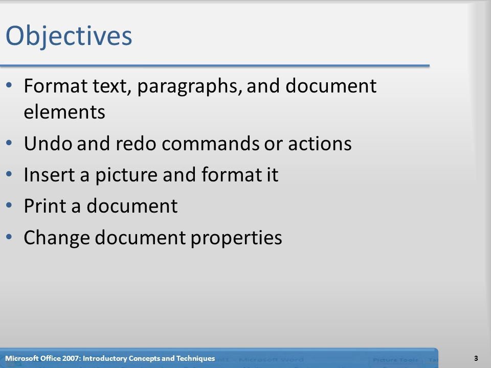 Objectives Format text, paragraphs, and document elements