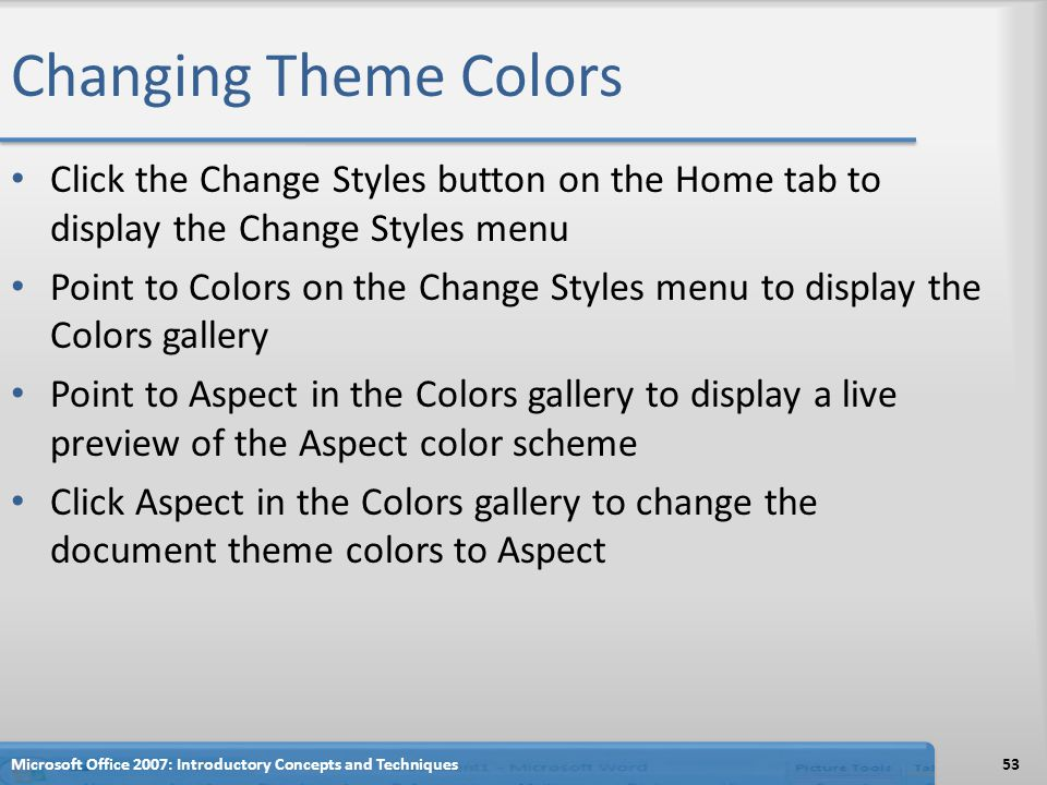 Changing Theme Colors Click the Change Styles button on the Home tab to display the Change Styles menu.