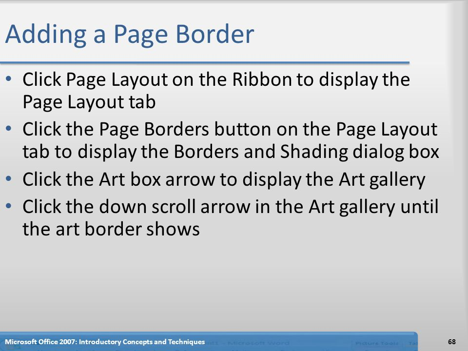 Adding a Page Border Click Page Layout on the Ribbon to display the Page Layout tab.