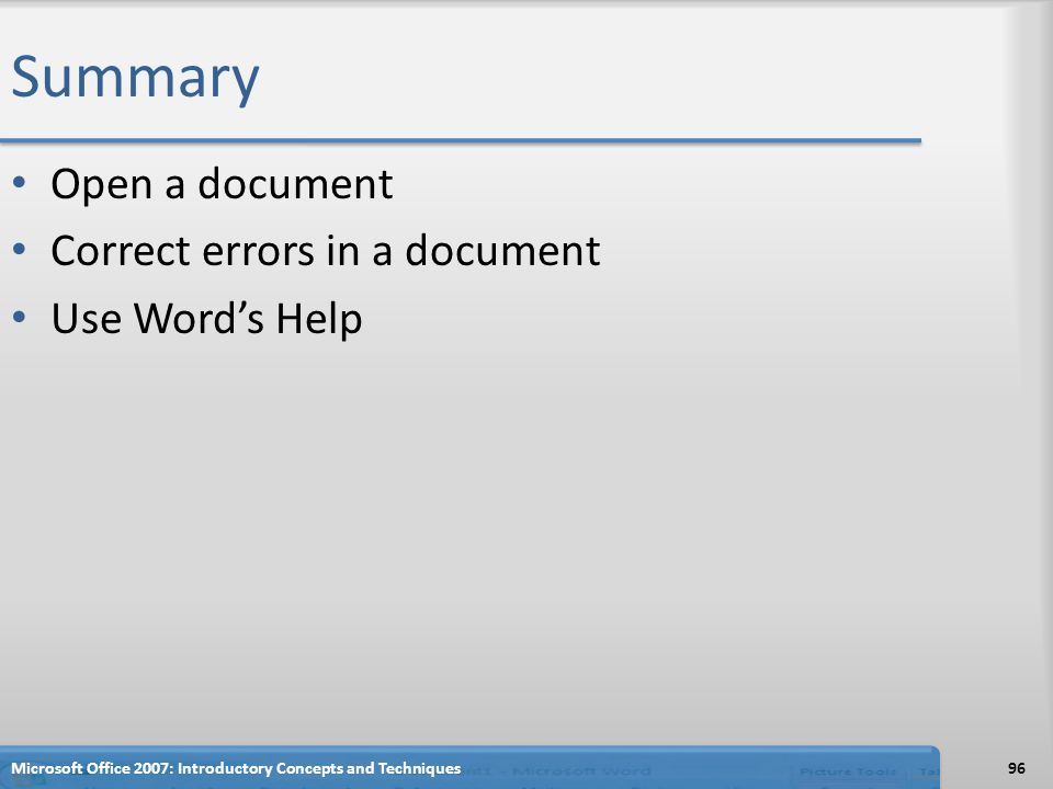 Summary Open a document Correct errors in a document Use Word's Help