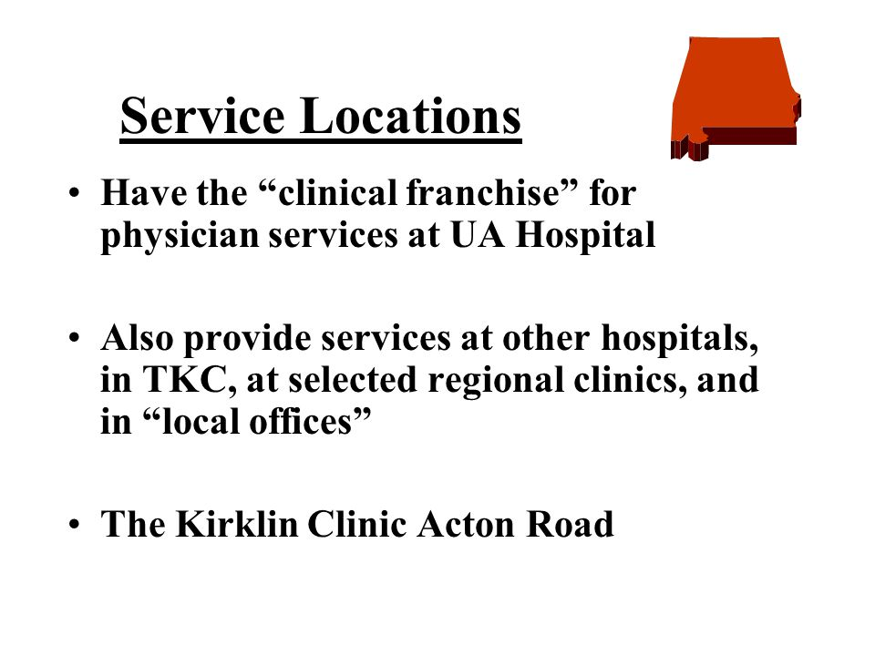 Service Locations Have the clinical franchise for physician services at UA Hospital.