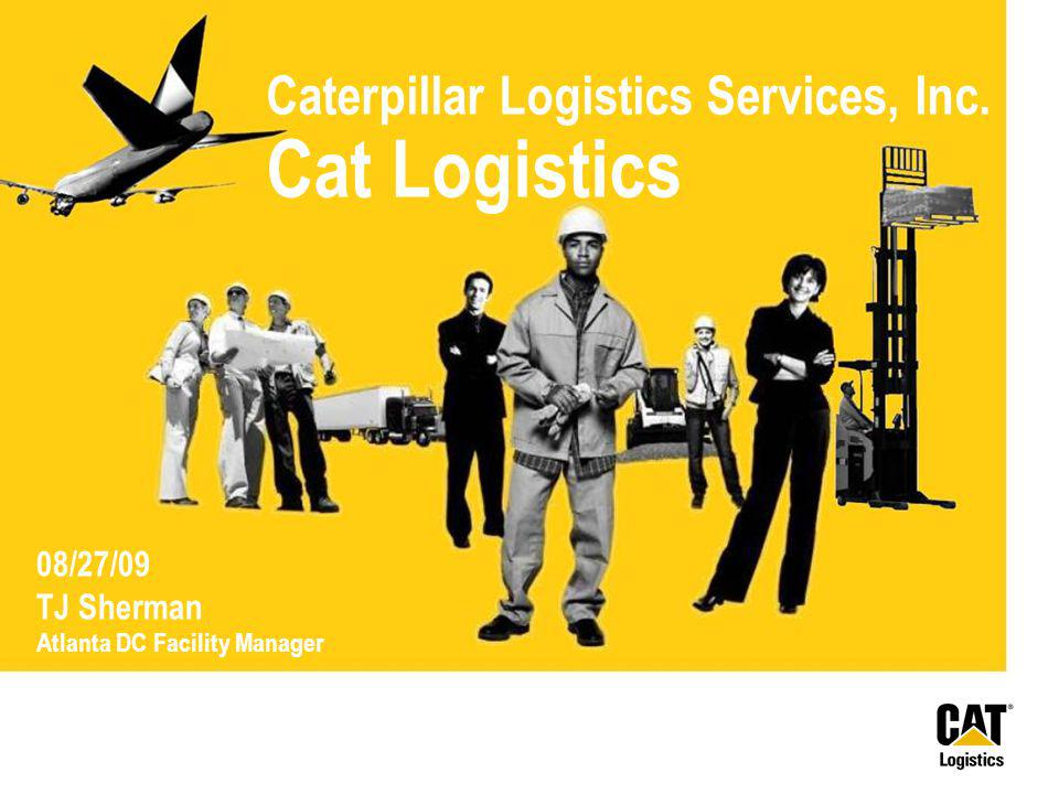 Caterpillar Logistics Services, Inc. Cat Logistics