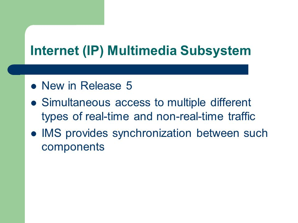 Internet (IP) Multimedia Subsystem