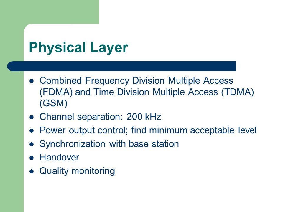 Physical Layer Combined Frequency Division Multiple Access (FDMA) and Time Division Multiple Access (TDMA) (GSM)