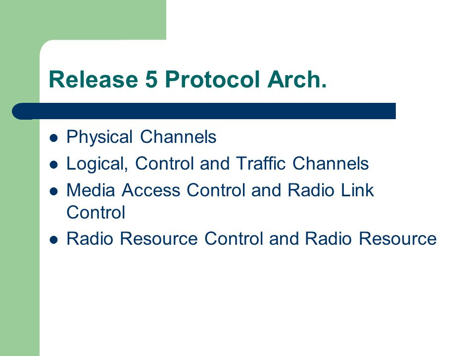 Release 5 Protocol Arch. Physical Channels