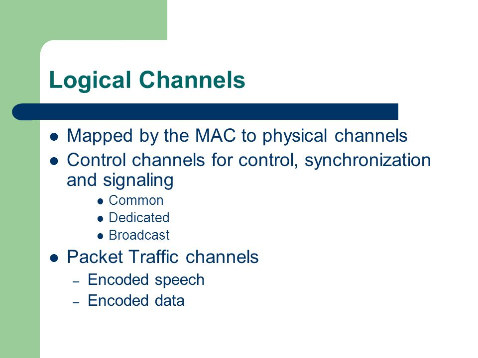 Logical Channels Mapped by the MAC to physical channels