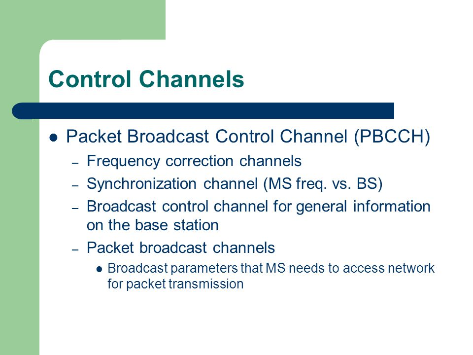 Control Channels Packet Broadcast Control Channel (PBCCH)